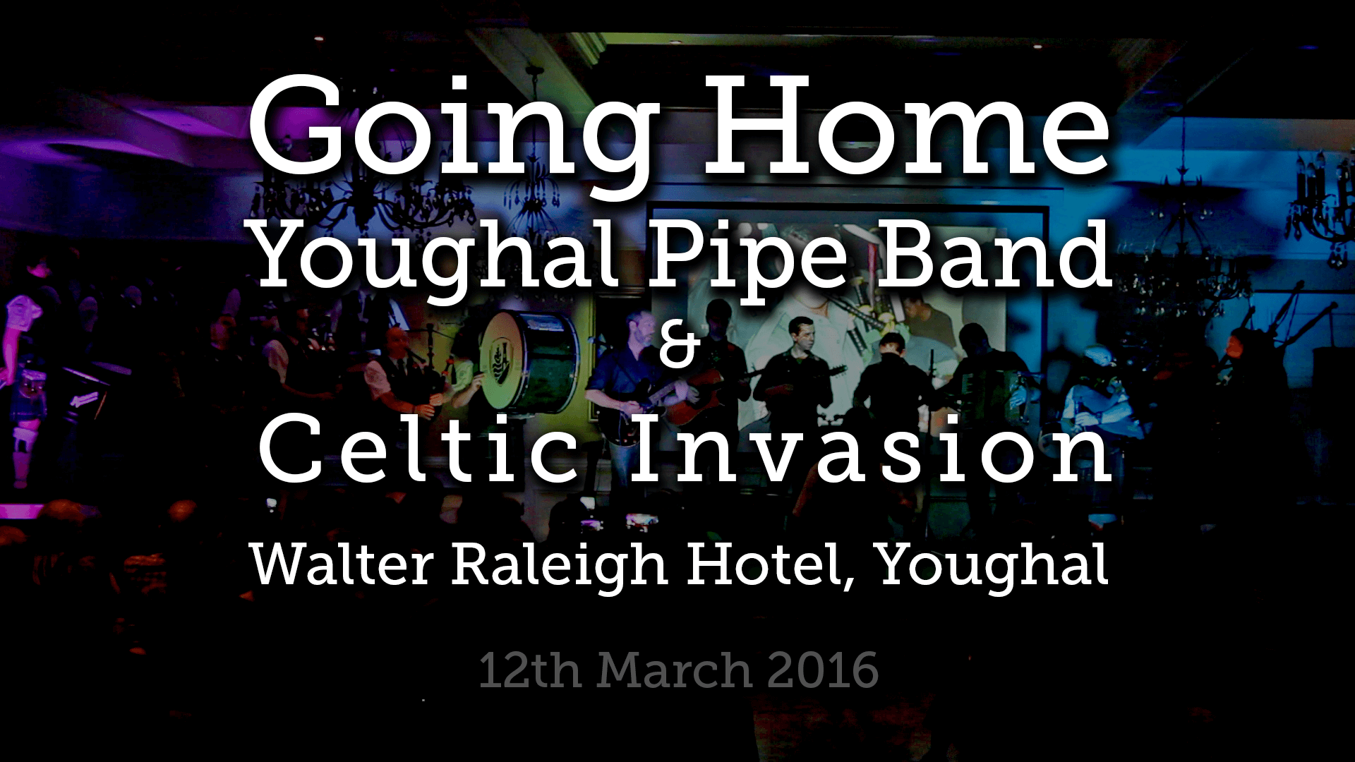 "VIDEO: Youghal Pipe Band & Celtic Invasion in Concert ""Going Home"""