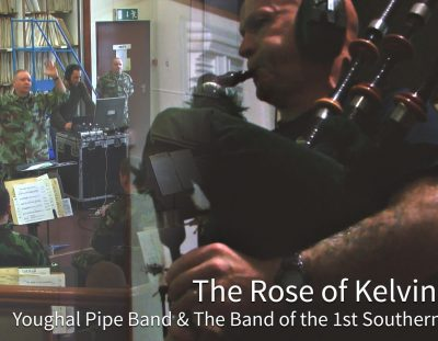 The Rose of Kelvingrove – Youghal Pipe Band with The Band of the 1st Southern Brigade